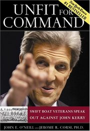 In a best selling book, released in August 2004, Unfit for Command: Swift Boat Veterans Speak Out Against John Kerry, SBVT authors criticize Kerry's war record.