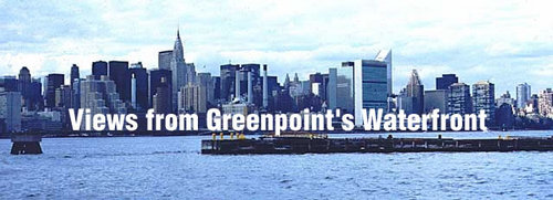 Views from Greenpoint's East River waterfront of Manhattan